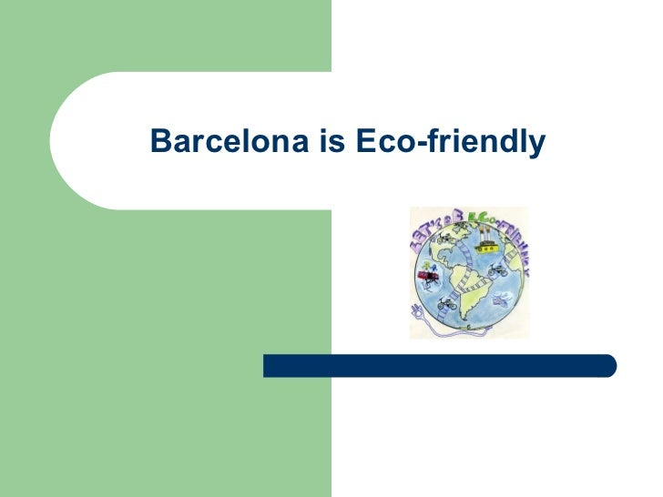Barcelona is Eco-friendly