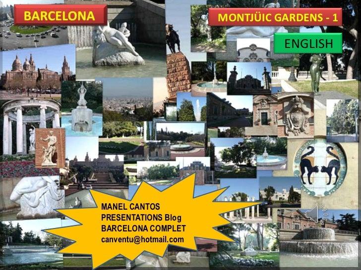 MONTJÜIC GARDENS - 1                                  ENGLISHMANEL CANTOSPRESENTATIONS BlogBARCELONA COMPLETcanventu@hotma...
