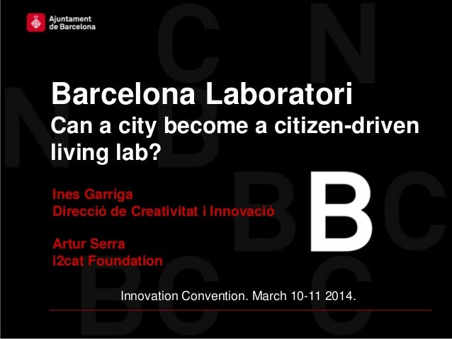 The city as a living lab: Barcelona's initiative - Artur Serra, Deputy director i2CAT @ EUIC2014