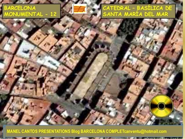 BARCELONA MONUMENTAL - 12 CATEDRAL – BASÍLICA DE SANTA MARÍA DEL MAR MANEL CANTOS PRESENTATIONS Blog BARCELONA COMPLETcanv...