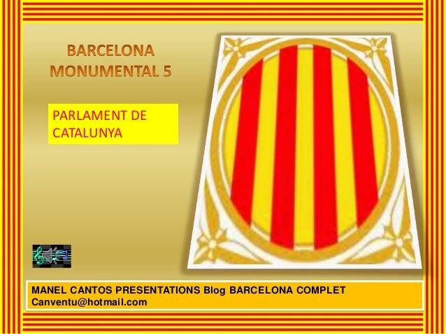 BARCELONA MONUMENTAL 5 - PARLAMENT DE CATALUNYA
