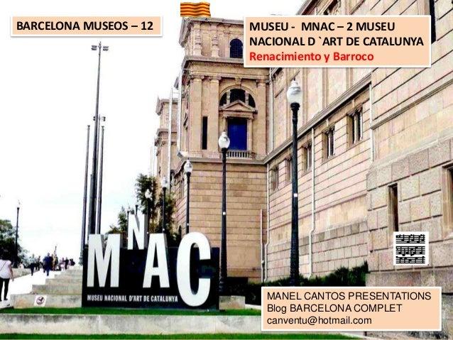 BARCELONA MUSEOS 12 - MUSEU MNAC - 2 RENACIMIENTO * BARROCO