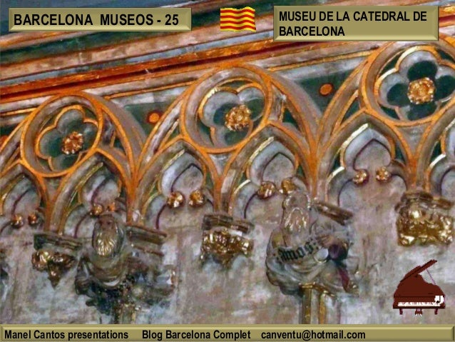 BARCELONA MUSEOS - 25  Manel Cantos presentations  MUSEU DE LA CATEDRAL DE BARCELONA  Blog Barcelona Complet canventu@hotm...
