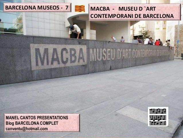 BARCELONA MUSEOS - 7 MACBA - MUSEU D `ART CONTEMPORANI DE BARCELONA MANEL CANTOS PRESENTATIONS Blog BARCELONA COMPLET canv...