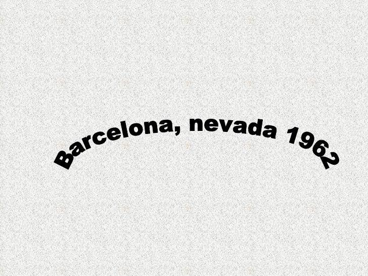 Barcelona Nevada  1962 A(2)