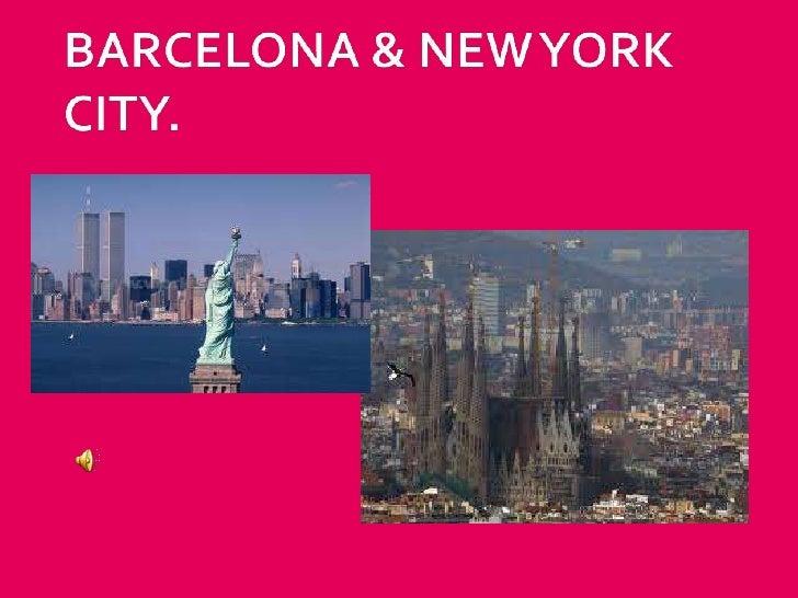Barcelona & new york city