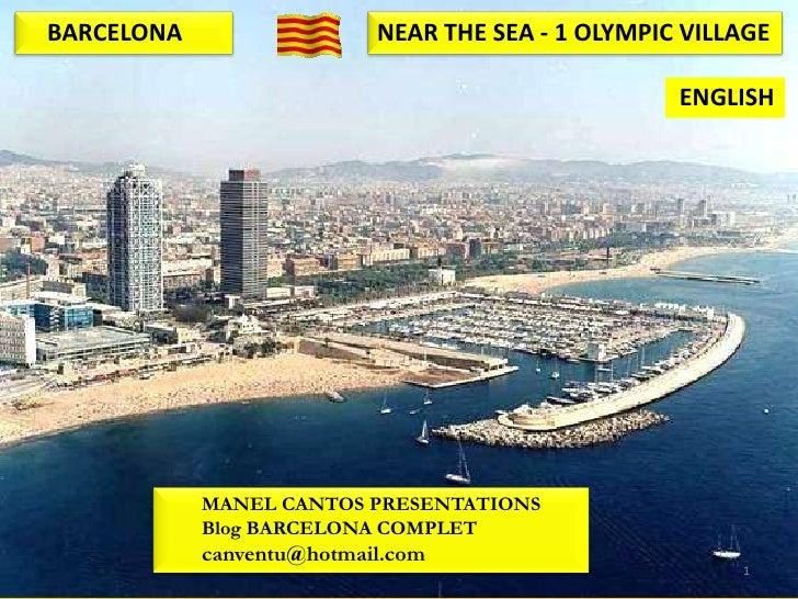 BARCELONA                  NEAR THE SEA - 1 OLYMPIC VILLAGE                                                   ENGLISH     ...