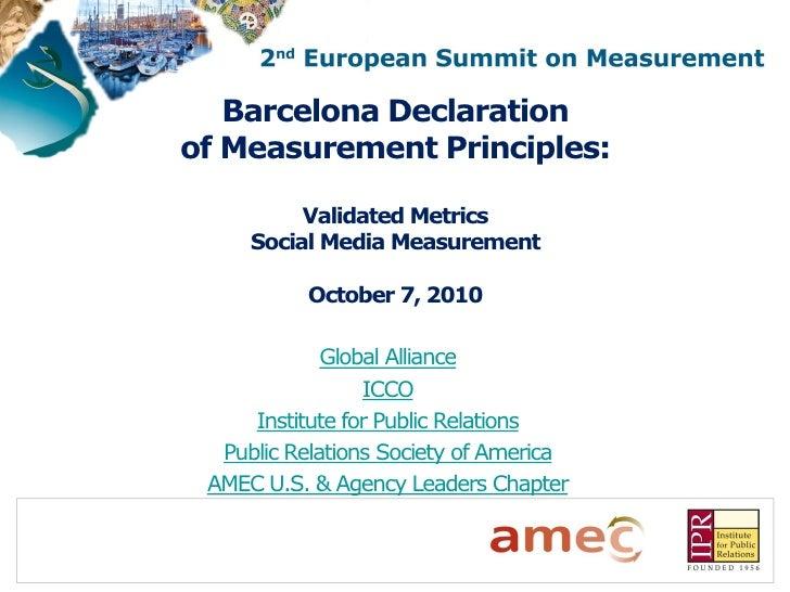 Barcelona Declaration of Measurement Principles:            Validated Metrics      Social Media Measurement             Oc...