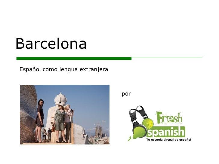 Learn Spanish with Fresh Spanish: Barcelona