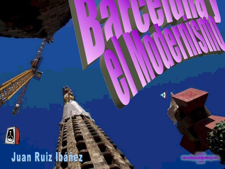 Barcelona y el Modernismo Juan Ruiz Ibáñez