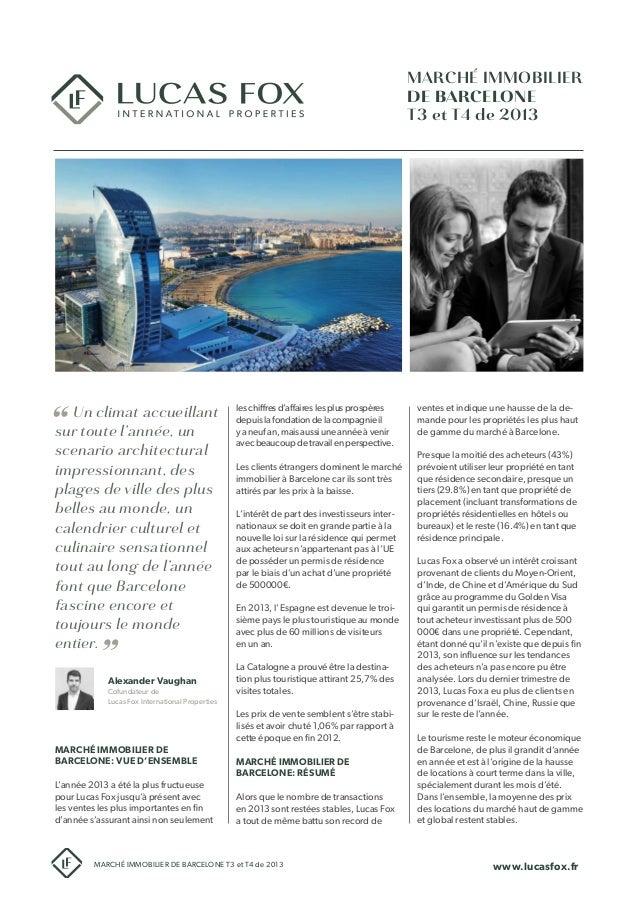 Alexander Vaughan Cofundateur de Lucas Fox International Properties Un climat accueillant sur toute l'année, un scenario a...