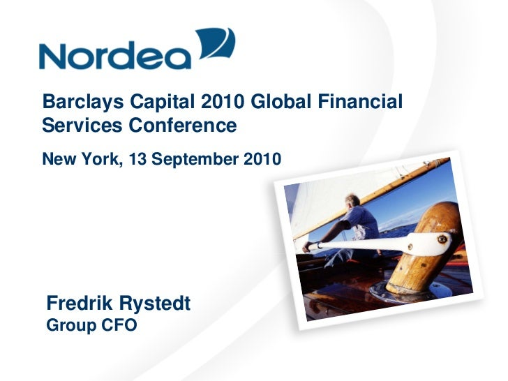 Barclays Capital 2010 Global Financial Services Conference New York, 13 September 2010     Fredrik Rystedt Group CFO