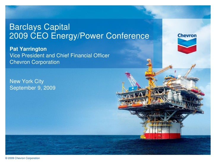 Chevron at Barclays Capital 2009 CEO Energy/Power Conference
