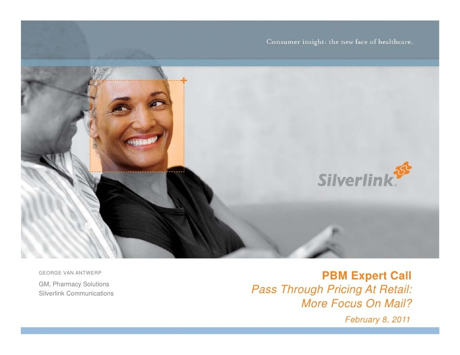 GEORGE VAN ANTWERP                                        PBM Expert CallGM, Pharmacy SolutionsSilverlink Communications  ...