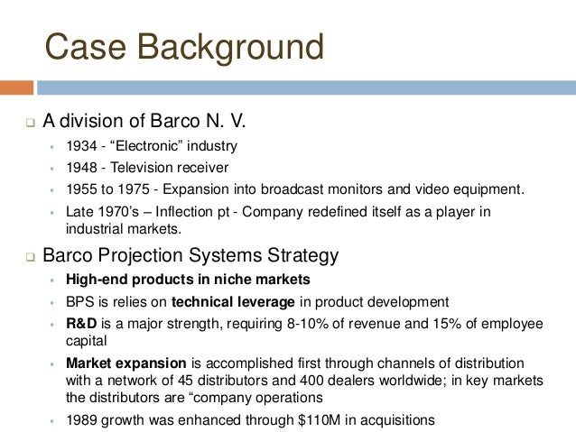 barco case analysis Professionally written papers on this topic: barco case study of barco projection systems a barco projection systems case study is presented in five pages.
