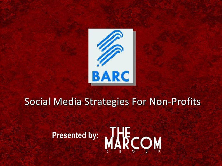 Social Media Strategies For Non-Profits Presented by: