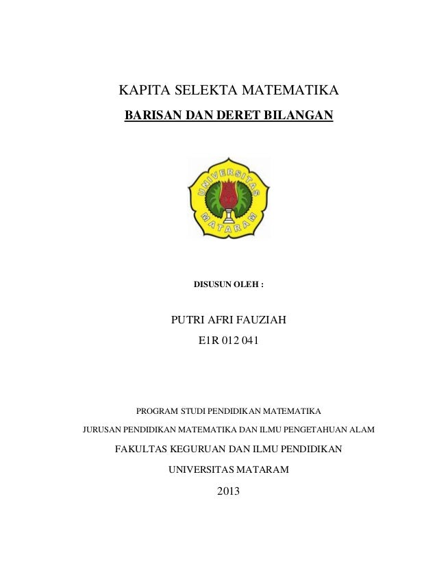 KAPITA SELEKTA MATEMATIKA BARISAN DAN DERET BILANGAN  DISUSUN OLEH :  PUTRI AFRI FAUZIAH E1R 012 041  PROGRAM STUDI PENDID...