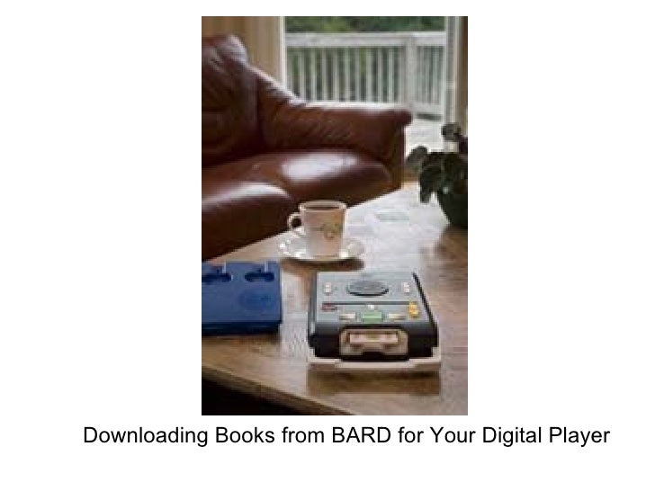 Downloading Books from BARD for Your Digital Player