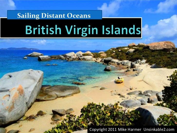 Sailing Distant Oceans<br />British Virgin Islands<br />Copyright 2011 Mike Harmer  Unsinkable2.com<br />
