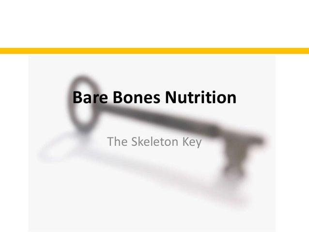 Bare Bones Nutrition The Skeleton Key