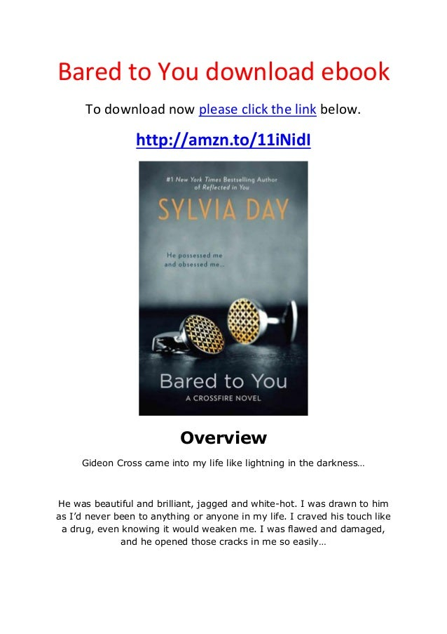 Bared to You download ebookTo download now please click the link below.http://amzn.to/11iNidIOverviewGideon Cross came int...