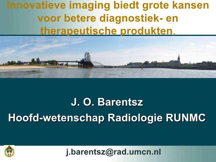 UMC St Radboud, Innovatieve imaging biedt grote kansen voor betere iagnostiek en therapeutische producten
