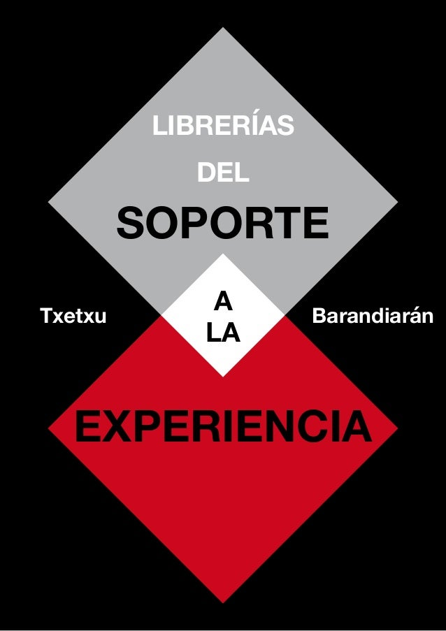 Txetxu LIBRERÍAS DEL SOPORTE A LA EXPERIENCIA Barandiarán