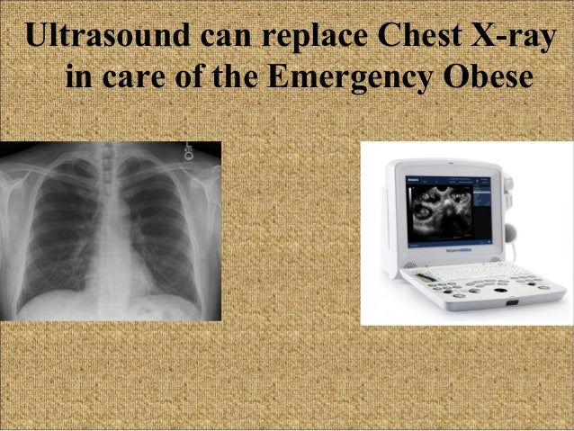 Ultrasound can replace Chest X-ray in care of the Emergency Obese