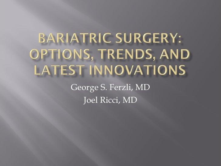 George S. Ferzli, MD Joel Ricci, MD
