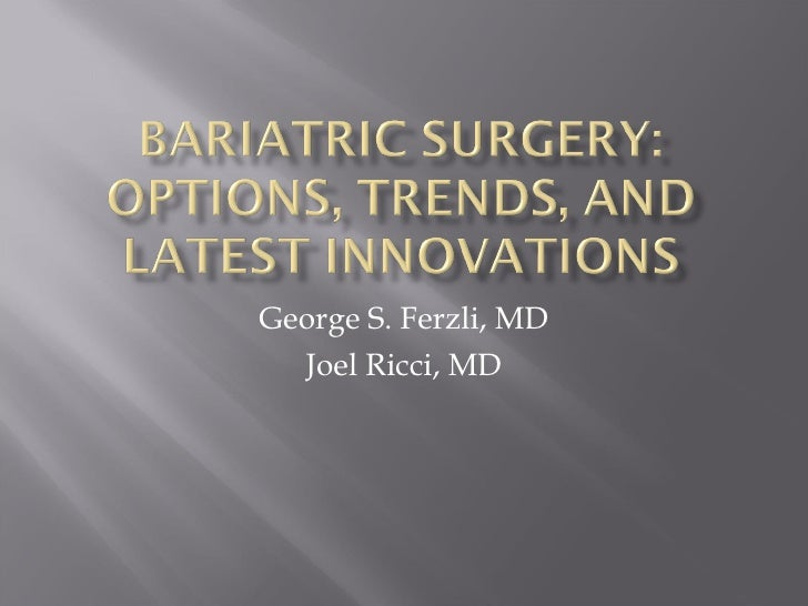 Bariatric Surgery: Options, Trends, and Latest Innovations