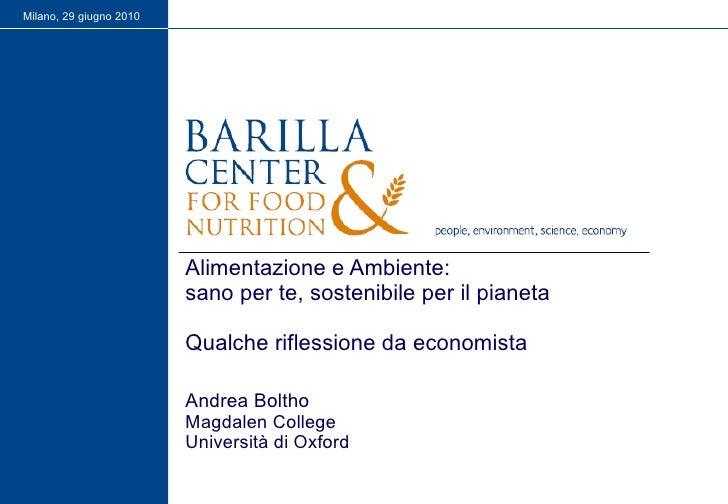 Alimentazione e Ambiente:  sano per te, sostenibile per il pianeta Qualche riflessione da economista Andrea Boltho Magdale...