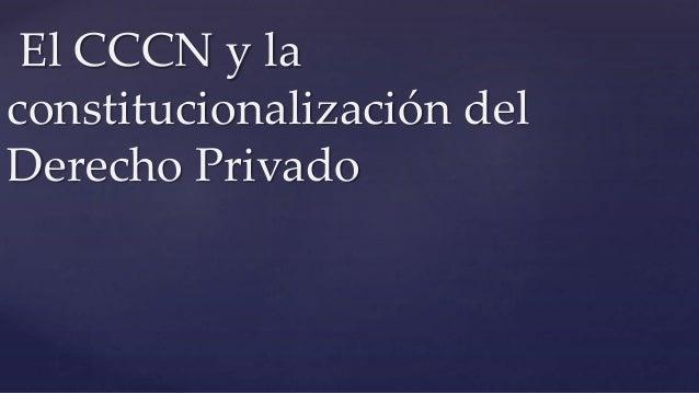 El CCCN y la constitucionalización del Derecho Privado