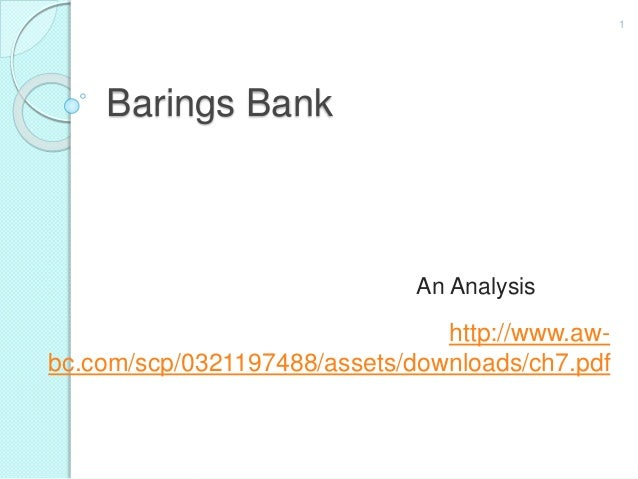 Case study of Baring bank & Nick Leeson - SlideShare