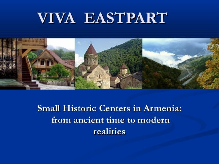 VIVA EASTPARTSmall Historic Centers in Armenia:   from ancient time to modern             realities