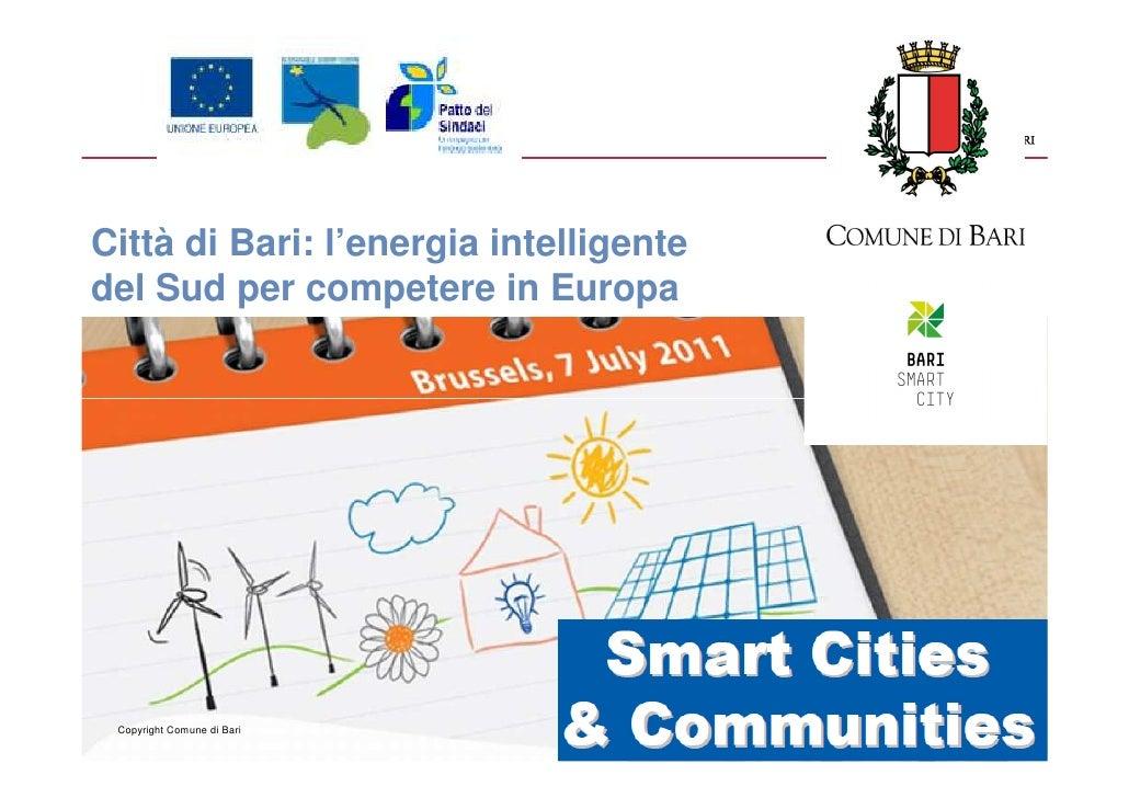 Città di Bari: l'energia intelligentedel Sud per competere in Europa Copyright Comune di Bari               1