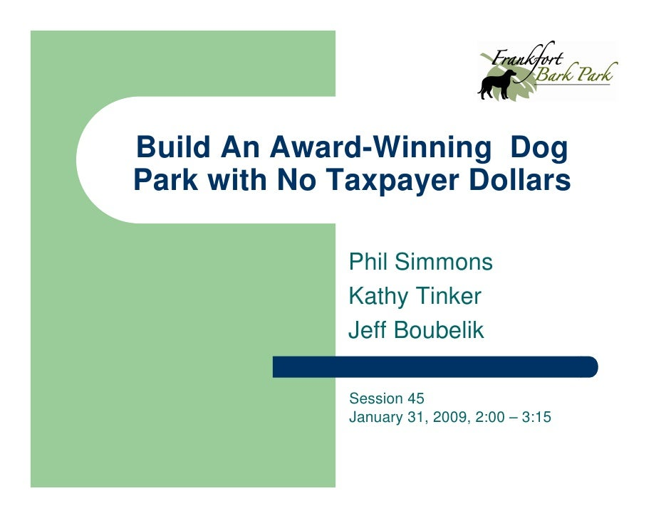 Build An Award-Winning Dog Park with No Taxpayer Dollars                Phil Simmons               Kathy Tinker           ...