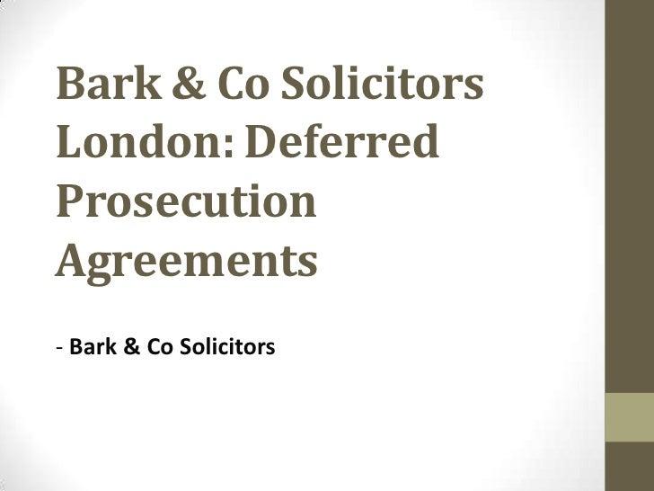 Bark & Co SolicitorsLondon: DeferredProsecutionAgreements- Bark & Co Solicitors