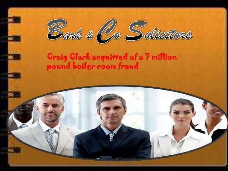 Craig Clark acquitted of a 7 millionpound boiler room fraud