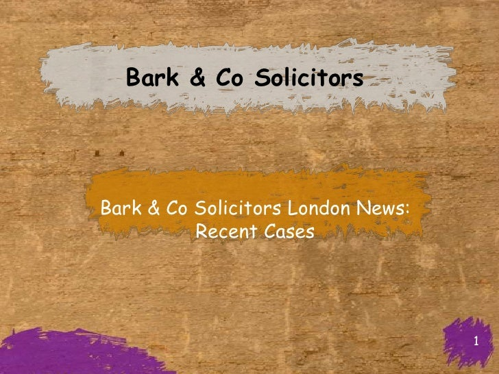 Bark & Co Solicitors London News: Recent Cases
