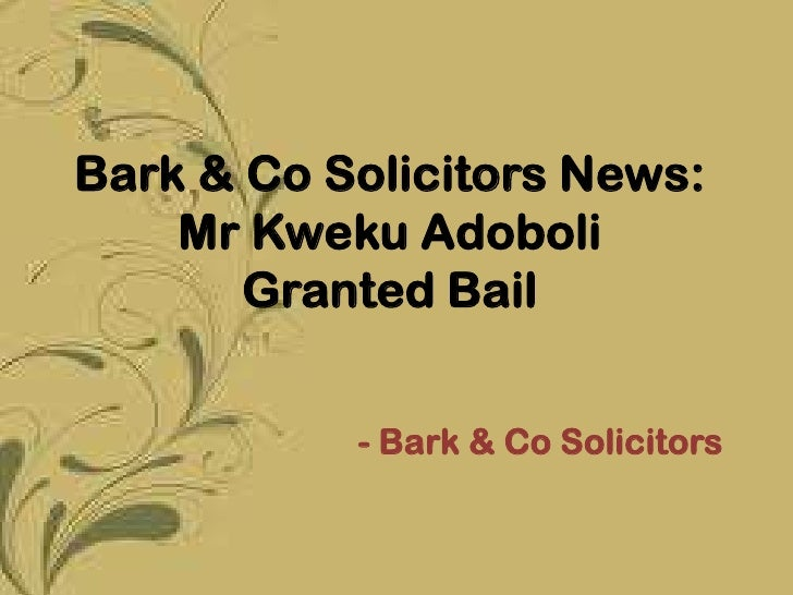 Bark & Co Solicitors News: Mr Kweku Adoboli Granted Bail
