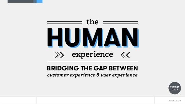 SXSW 2016: Bridging the Gap Between CX + UX