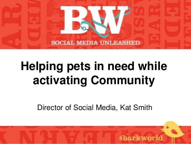 Barkworld presentation  activating community