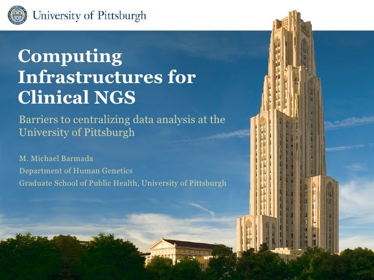 Informatics and Computing Infrastructure for Clinical High-Throughput Sequencing, Center for Computational Genetics, University of Pittsburgh, Michael Barmada Copenhagenomics 2012