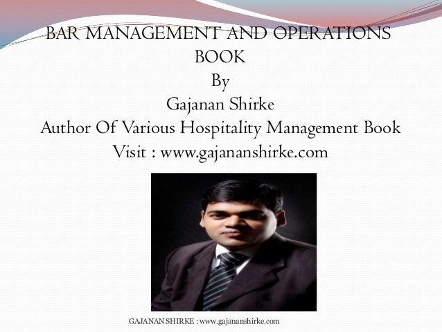 BAR MANAGEMENT AND OPERATIONS BOOK By Gajanan Shirke Author Of Various Hospitality Management Book Visit : www.gajananshir...