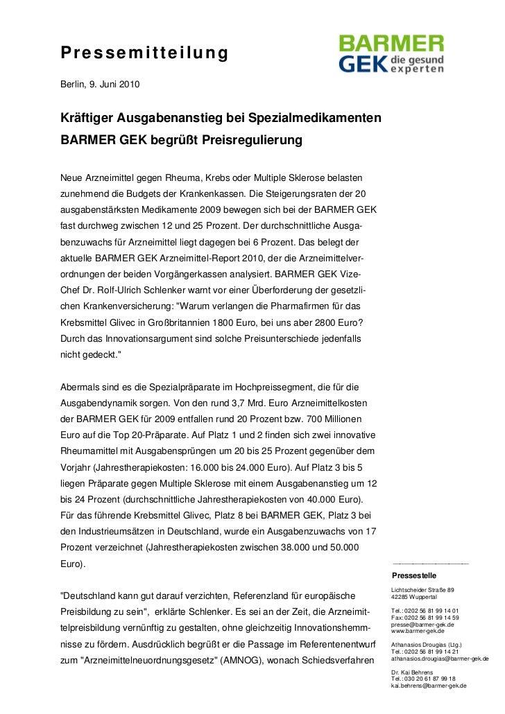 PressemitteilungBerlin, 9. Juni 2010Kräftiger Ausgabenanstieg bei SpezialmedikamentenBARMER GEK begrüßt PreisregulierungNe...