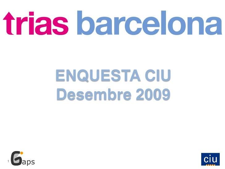 ENQUESTA CIU           Desembre 2009    1     aps