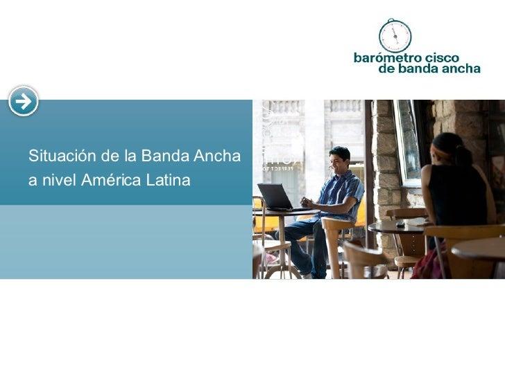 Situación de la Banda Ancha a nivel América Latina