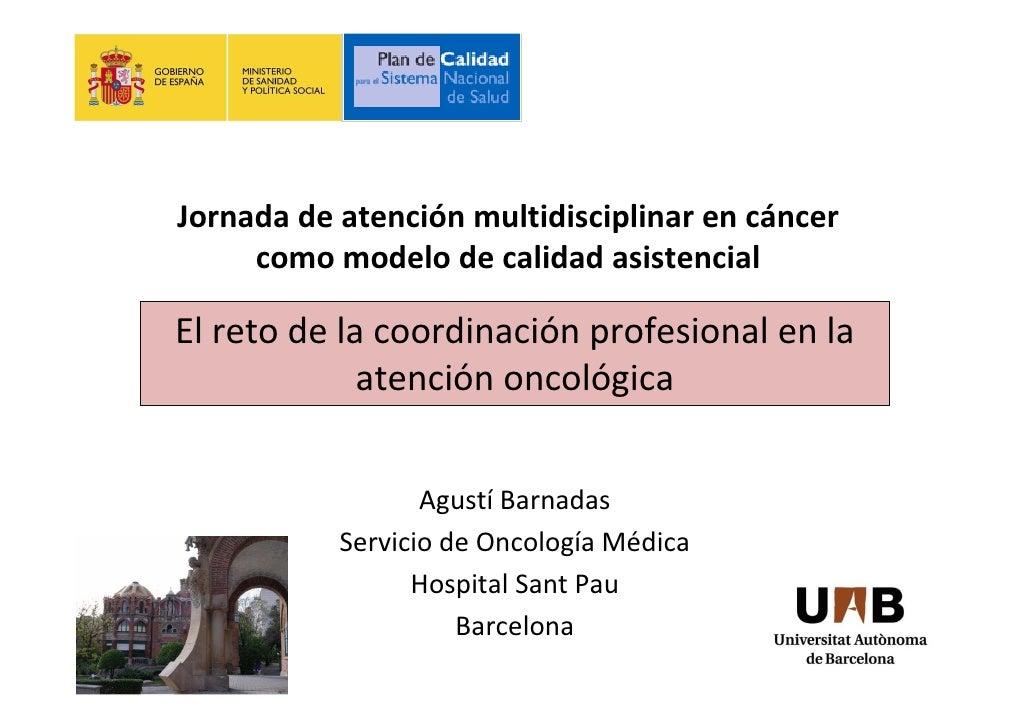 Jornada de atención multidisciplinar en cáncer                                                     �      como modelo de c...