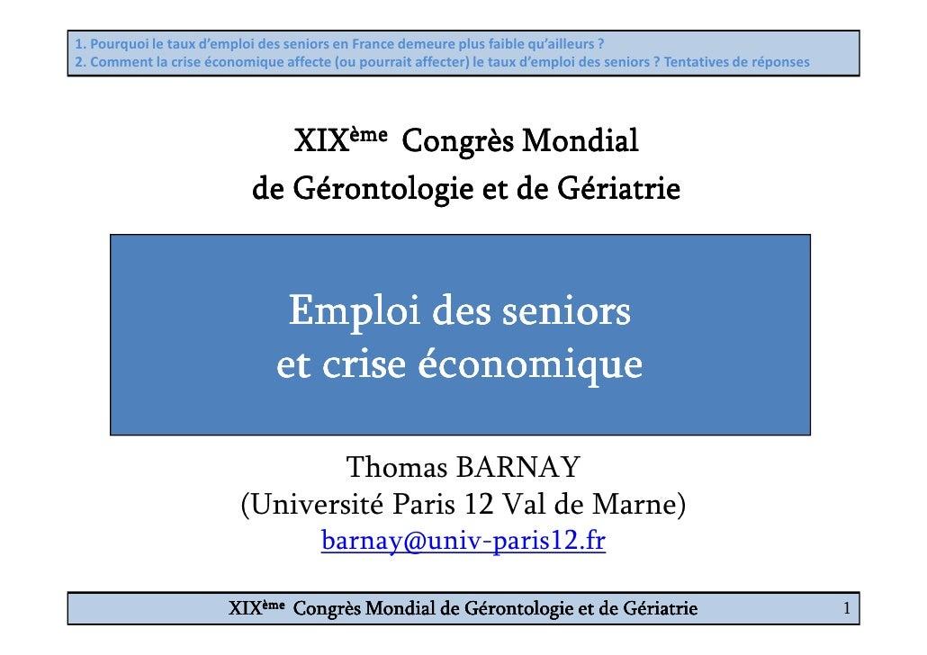 1. Pourquoi le taux d'emploi des seniors en France demeure plus faible qu'ailleurs ? 2. Comment la crise économique affect...