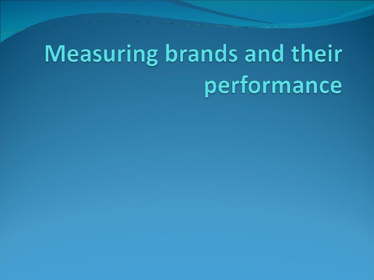 Brand Measuring and Performance